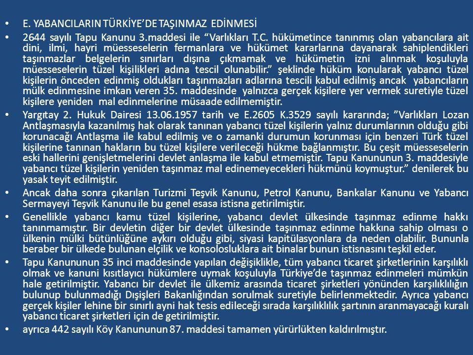 E. YABANCILARIN TÜRKİYE'DE TAŞINMAZ EDİNMESİ