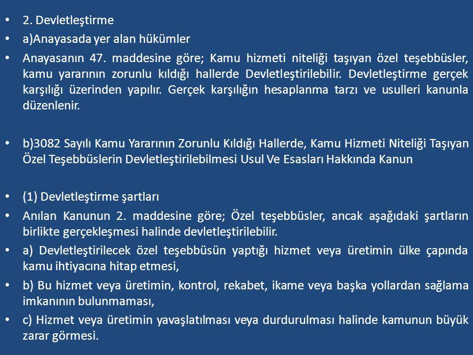 2. Devletleştirme a)Anayasada yer alan hükümler.