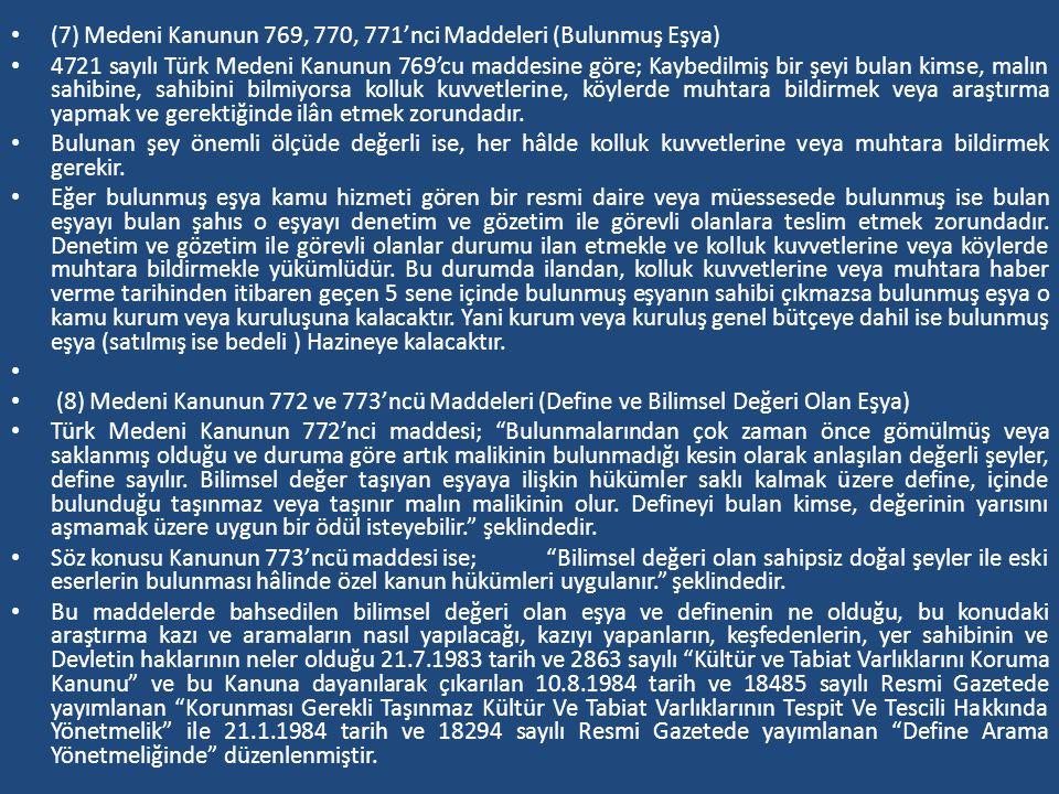 (7) Medeni Kanunun 769, 770, 771'nci Maddeleri (Bulunmuş Eşya)