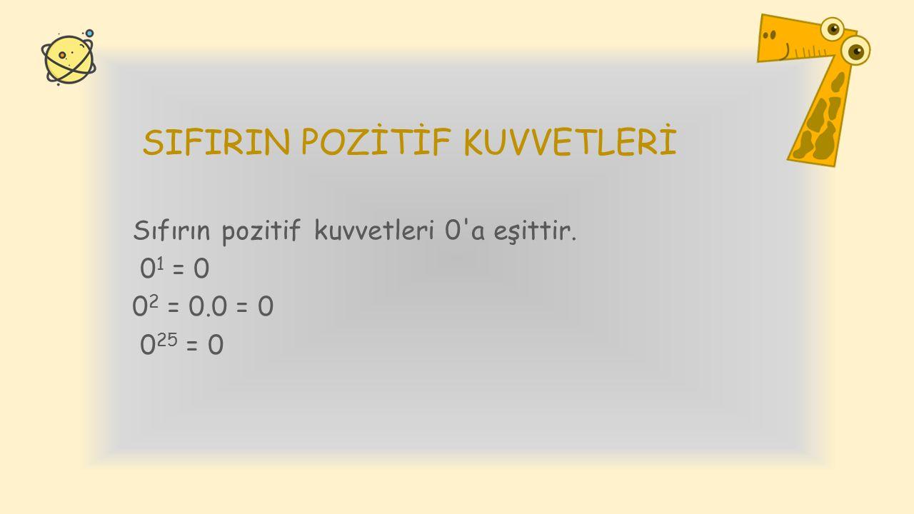 SIFIRIN POZİTİF KUVVETLERİ