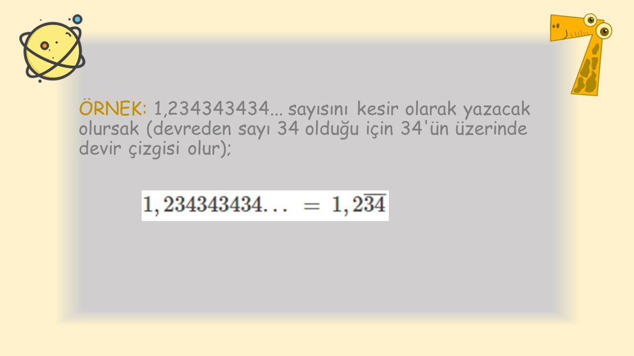 ÖRNEK: 1,234343434...