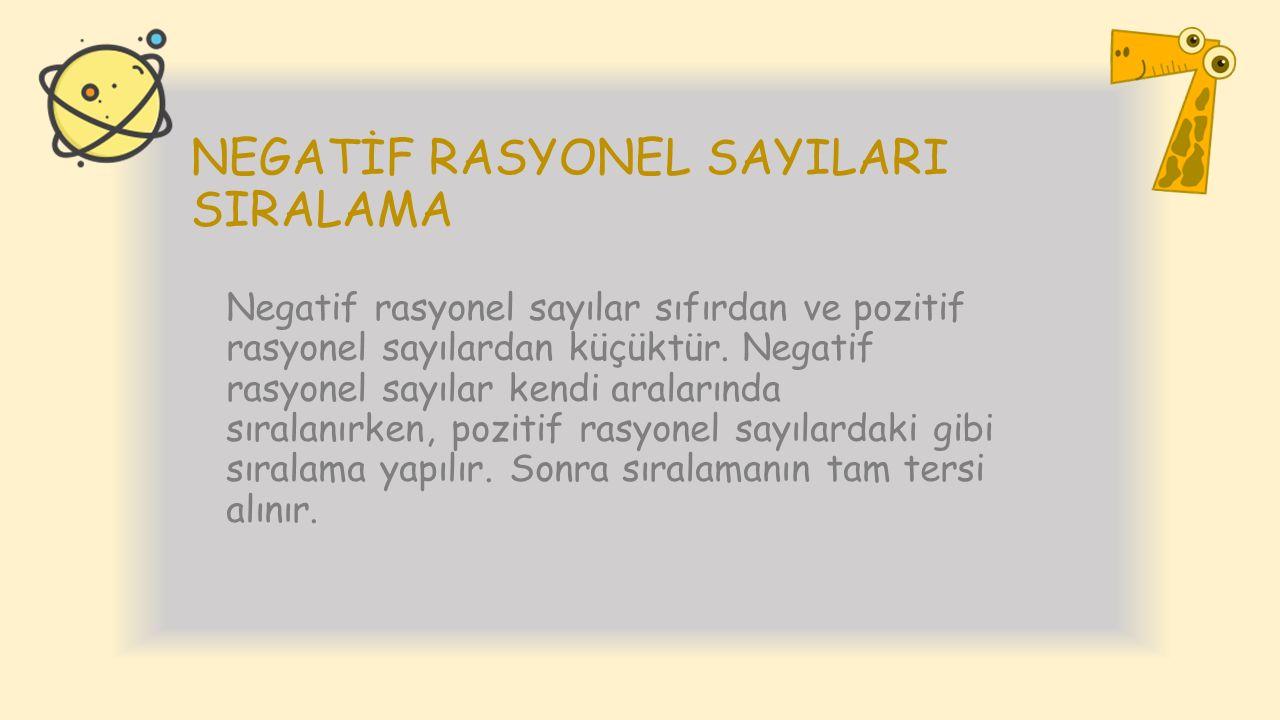 NEGATİF RASYONEL SAYILARI SIRALAMA