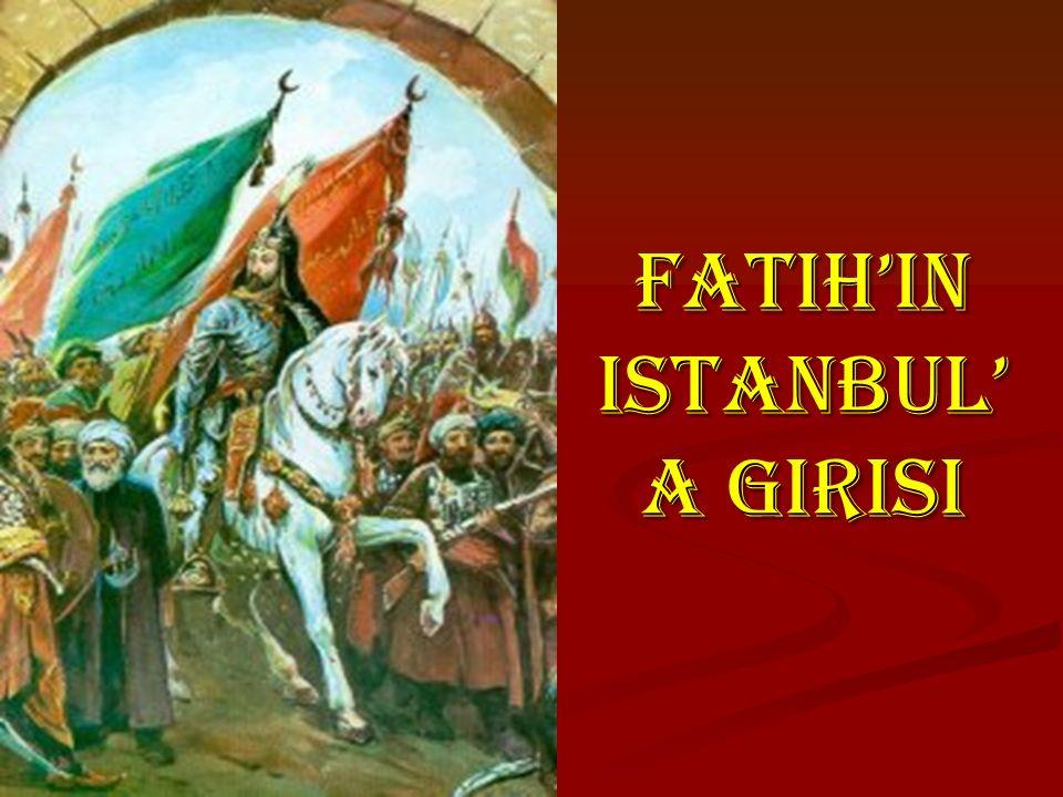 FATIH'in ISTANBUL'a GIRISI