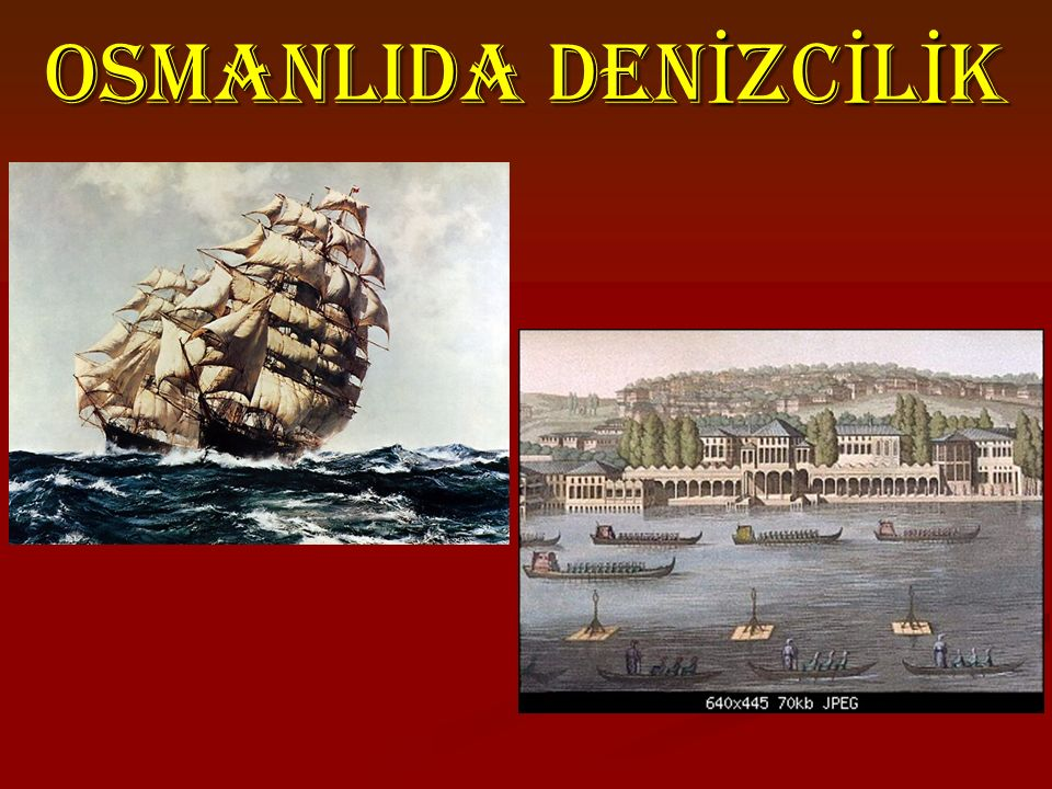 OSMANLIDA DENİZCİLİK