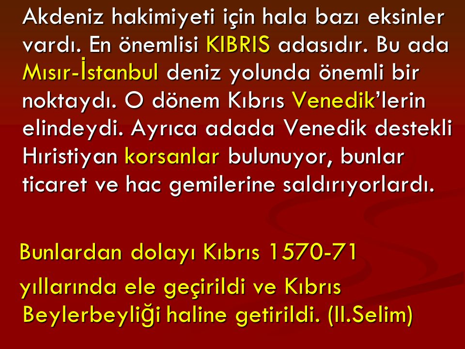 Bunlardan dolayı Kıbrıs 1570-71