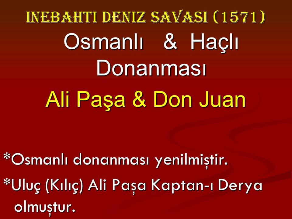 INEBAHTI DENIZ SAVASI (1571) Osmanlı & Haçlı Donanması