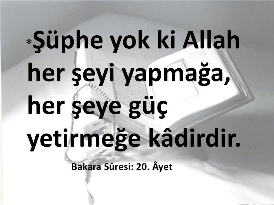 Şüphe yok ki Allah her şeyi yapmağa, her şeye güç yetirmeğe kâdirdir