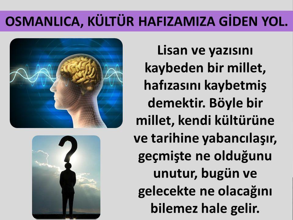 OSMANLICA, KÜLTÜR HAFIZAMIZA GİDEN YOL.