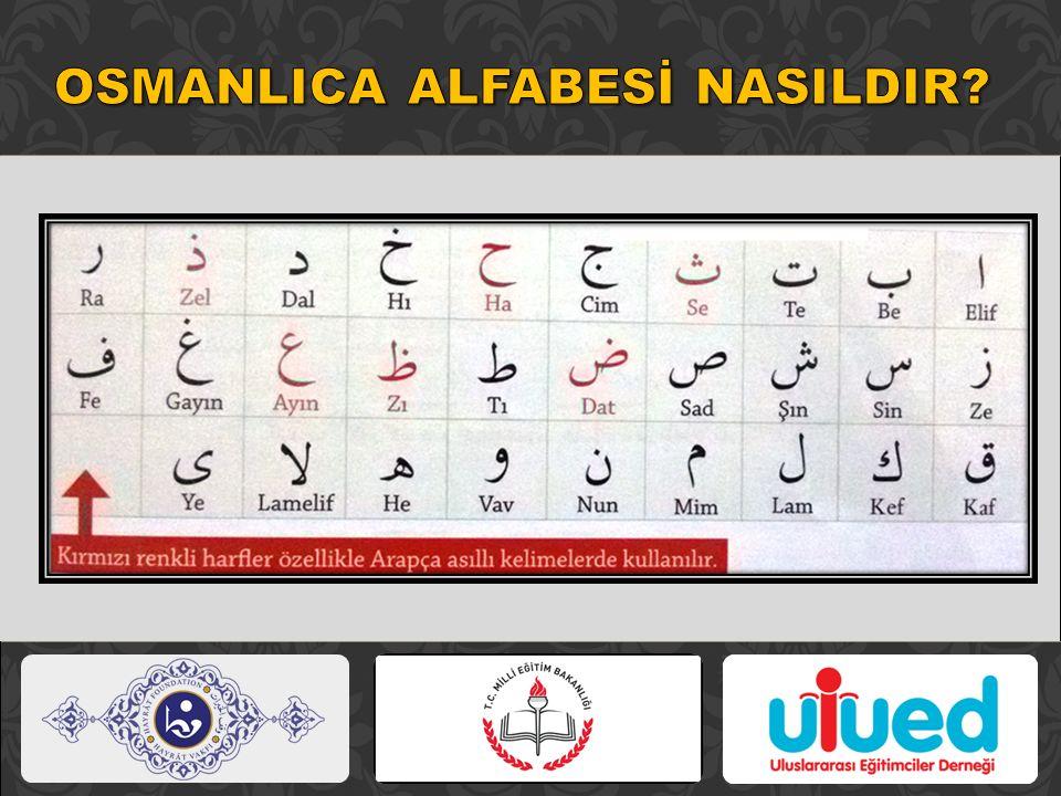 OSMANLICA ALFABESİ NASILDIR