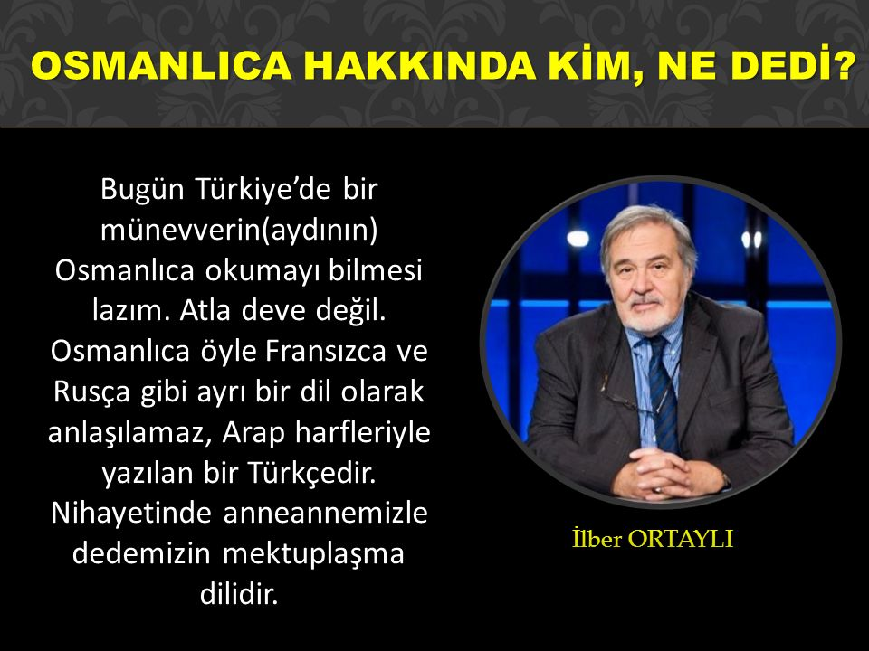 OSMANLICA HAKKINDA KİM, NE DEDİ