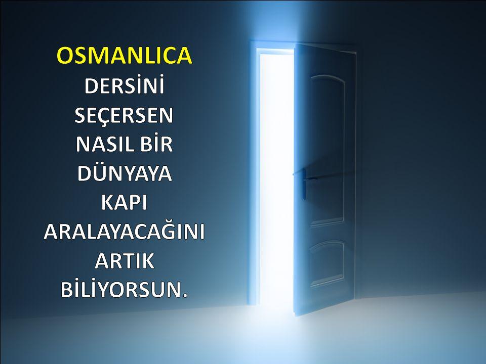 OSMANLICA DERSİNİ SEÇERSEN