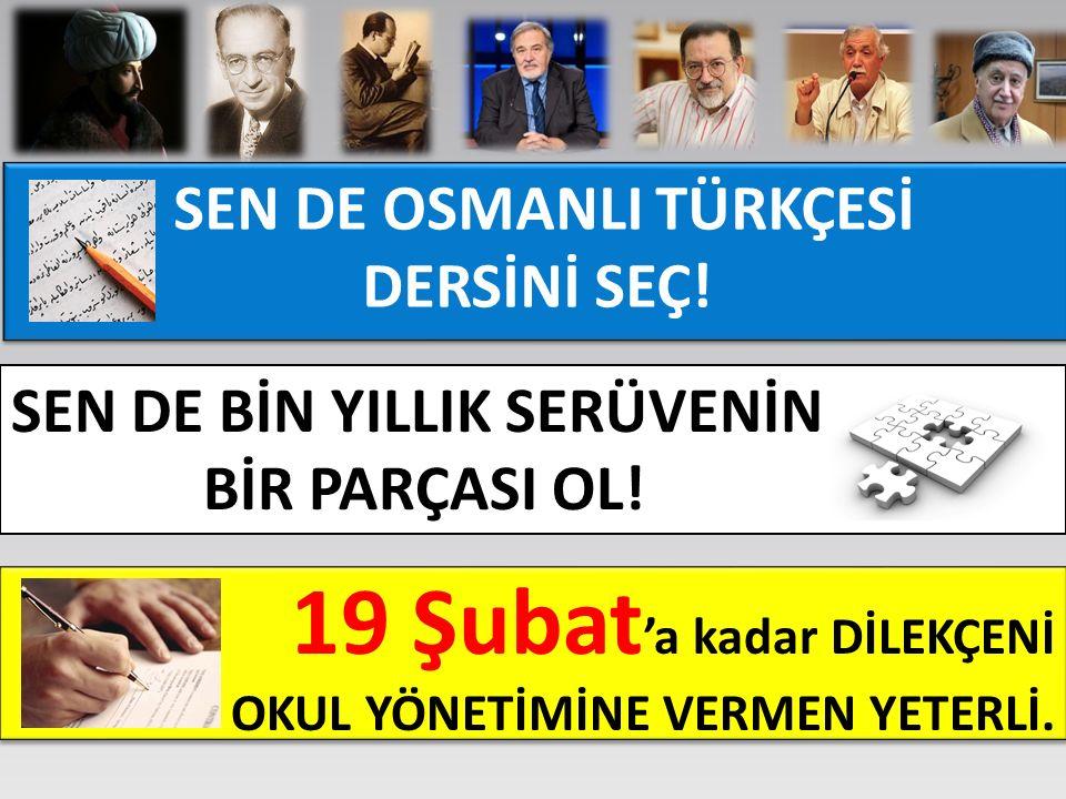 SEN DE OSMANLI TÜRKÇESİ DERSİNİ SEÇ!