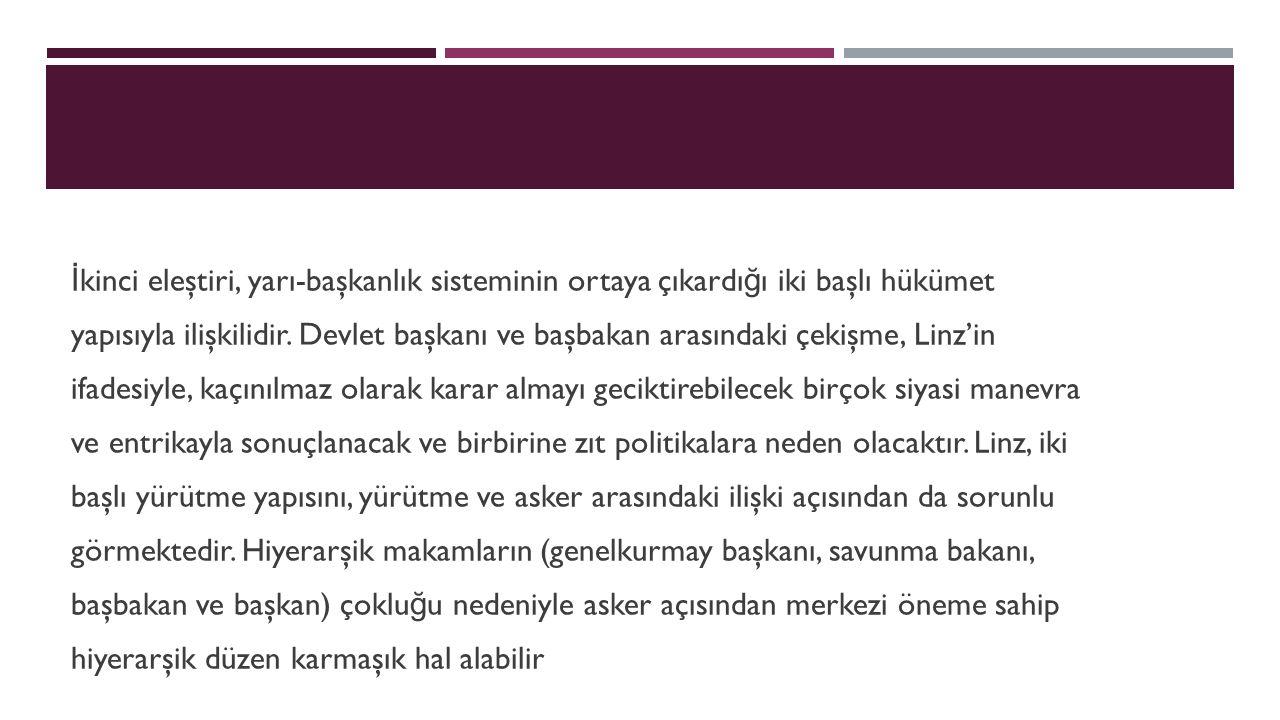 İkinci eleştiri, yarı-başkanlık sisteminin ortaya çıkardığı iki başlı hükümet yapısıyla ilişkilidir.