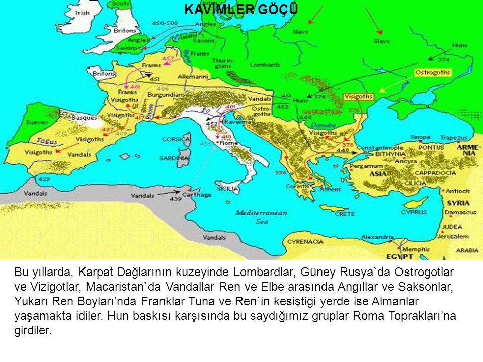KAVİMLER GÖÇÜ Bu yıllarda, Karpat Dağlarının kuzeyinde Lombardlar, Güney Rusya`da Ostrogotlar.