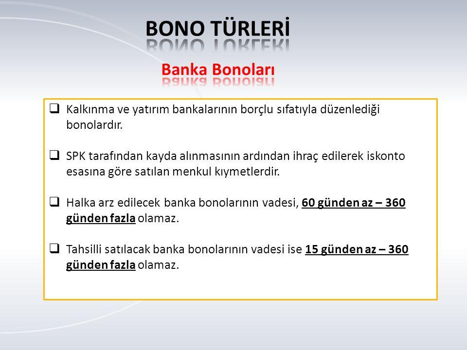BONO TÜRLERİ Banka Bonoları