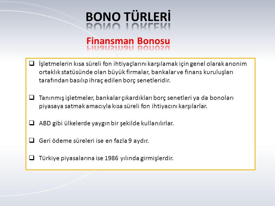 BONO TÜRLERİ Finansman Bonosu