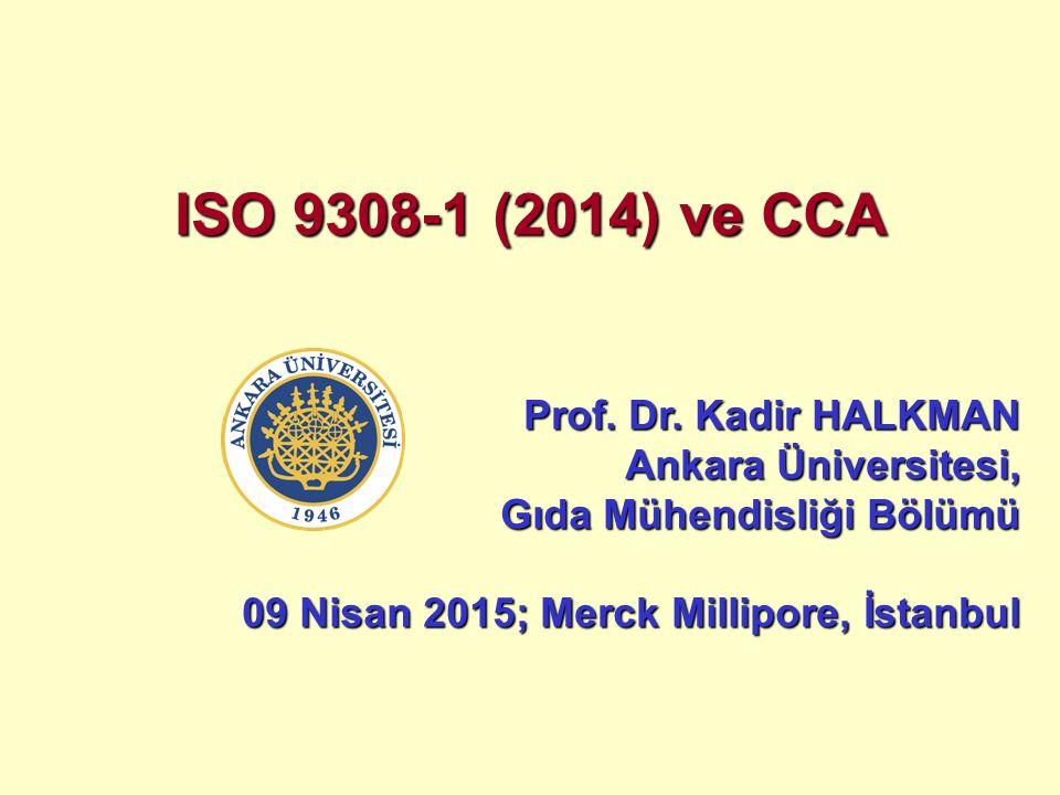 ISO 9308-1 (2014) ve CCA Prof. Dr. Kadir HALKMAN Ankara Üniversitesi,