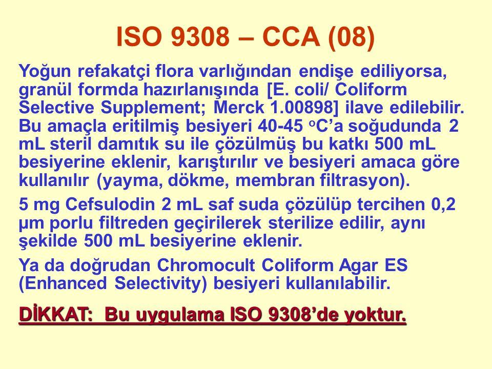 ISO 9308 – CCA (08) DİKKAT: Bu uygulama ISO 9308'de yoktur.