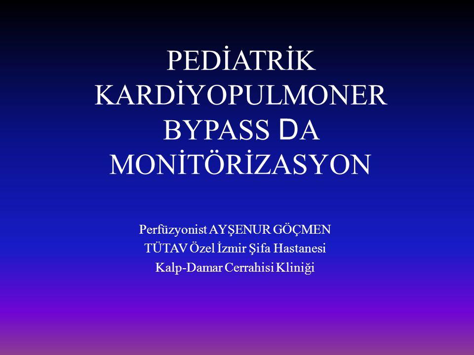 PEDİATRİK KARDİYOPULMONER BYPASS DA MONİTÖRİZASYON