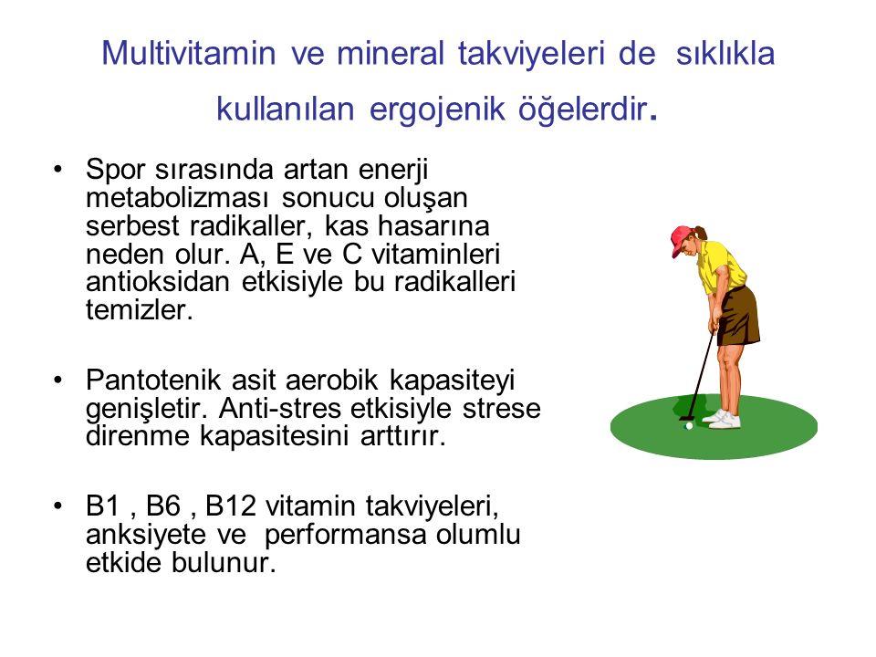 Multivitamin ve mineral takviyeleri de sıklıkla kullanılan ergojenik öğelerdir.