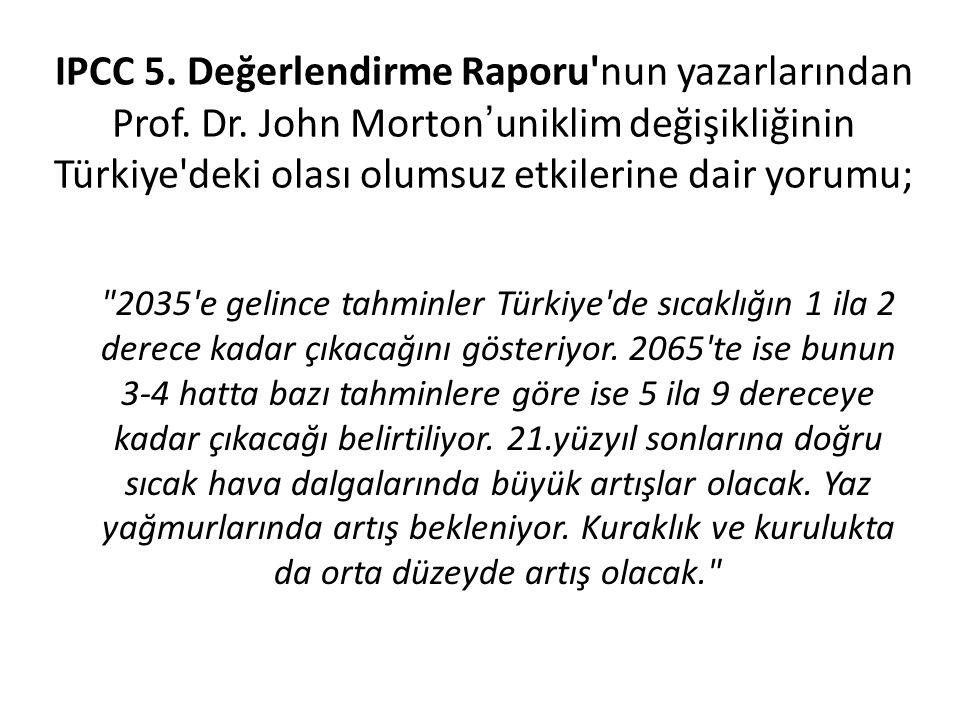 IPCC 5. Değerlendirme Raporu nun yazarlarından Prof. Dr
