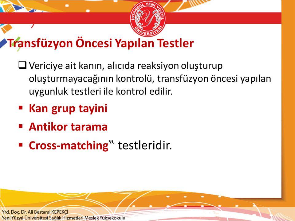 Transfüzyon Öncesi Yapılan Testler