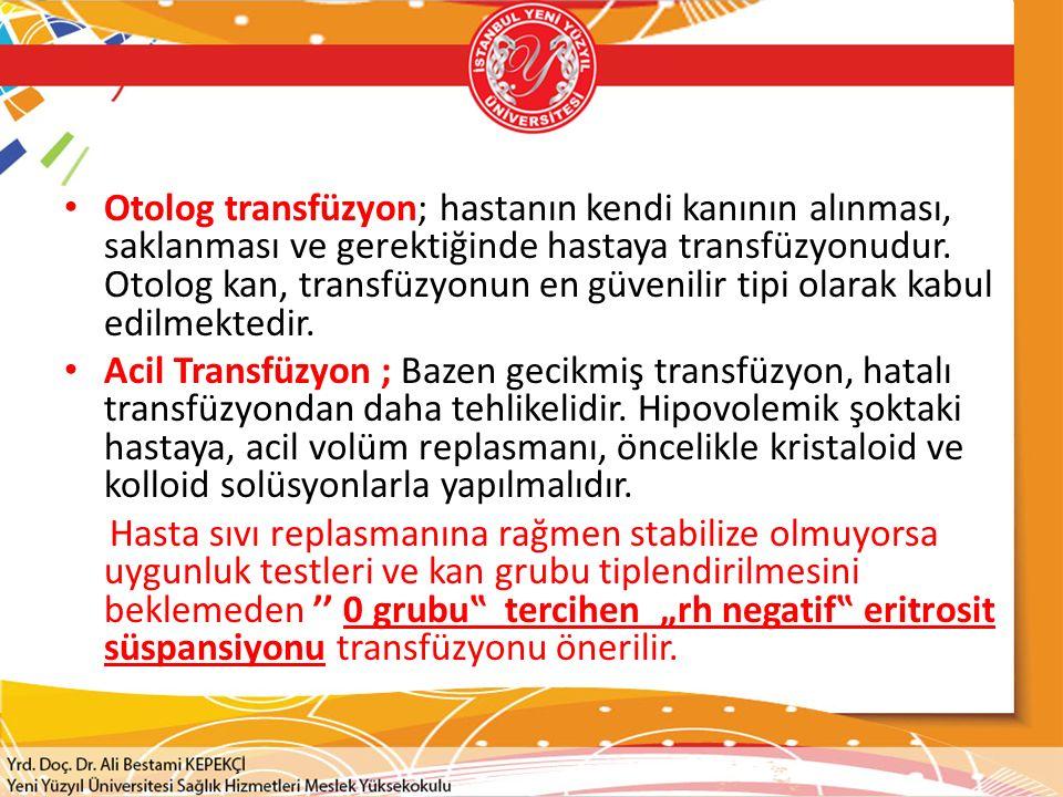 Otolog transfüzyon; hastanın kendi kanının alınması, saklanması ve gerektiğinde hastaya transfüzyonudur. Otolog kan, transfüzyonun en güvenilir tipi olarak kabul edilmektedir.