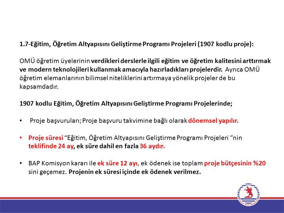 1.7-Eğitim, Öğretim Altyapısını Geliştirme Programı Projeleri (1907 kodlu proje):
