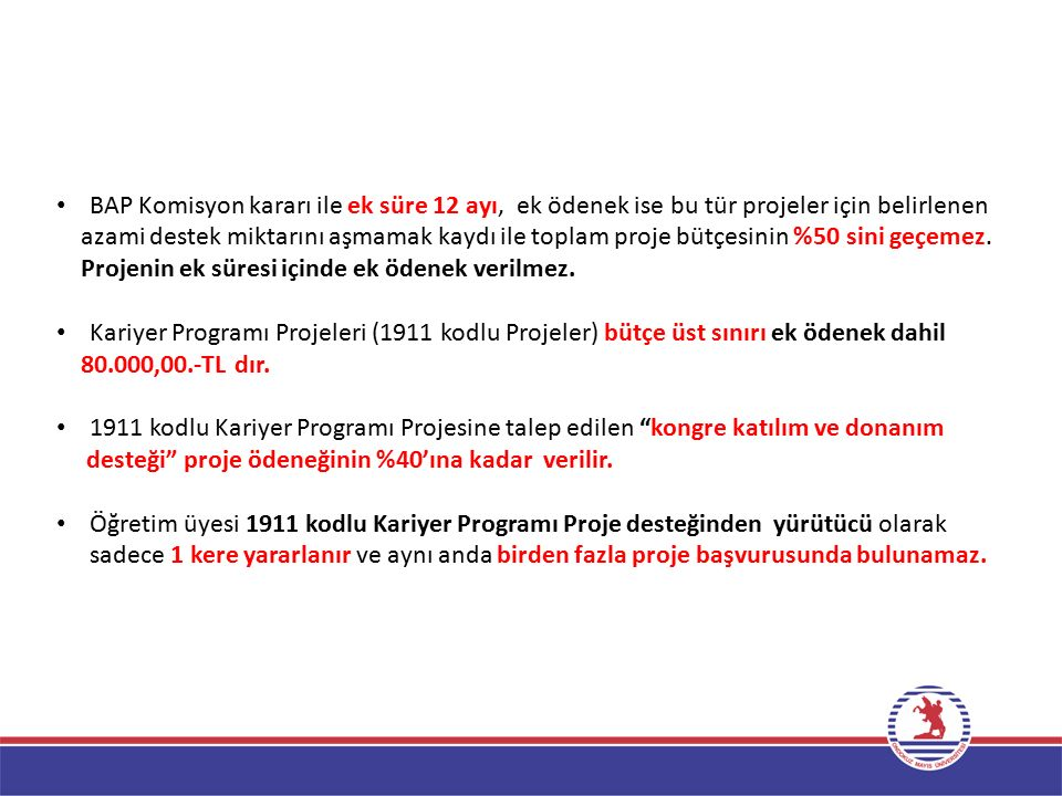 BAP Komisyon kararı ile ek süre 12 ayı, ek ödenek ise bu tür projeler için belirlenen