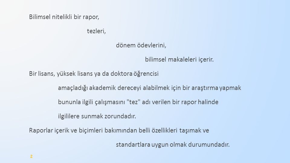 Bilimsel nitelikli bir rapor, tezleri, dönem ödevlerini, bilimsel makaleleri içerir.