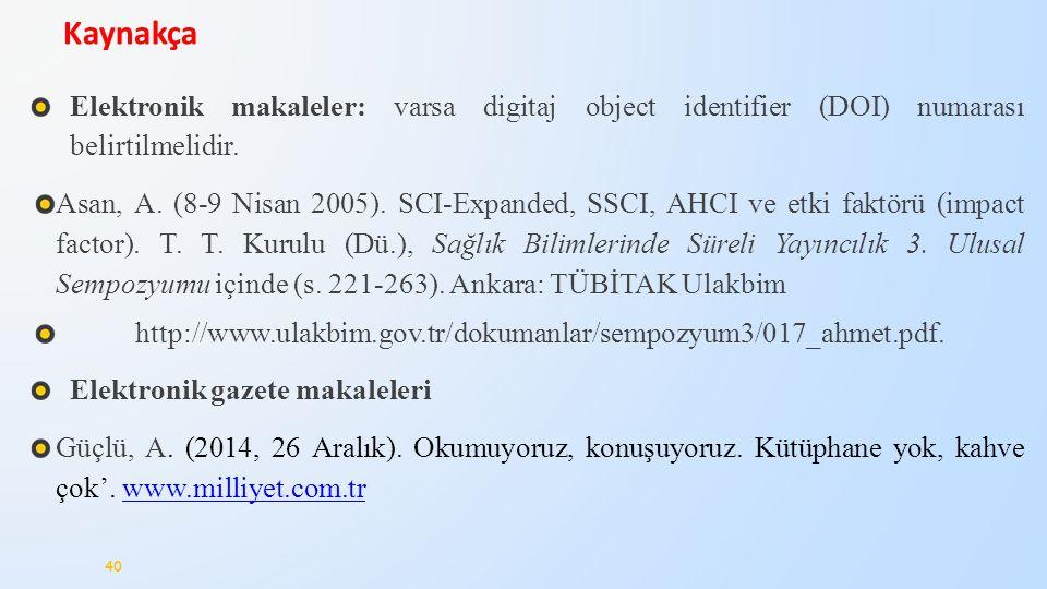 Kaynakça Elektronik makaleler: varsa digitaj object identifier (DOI) numarası belirtilmelidir.