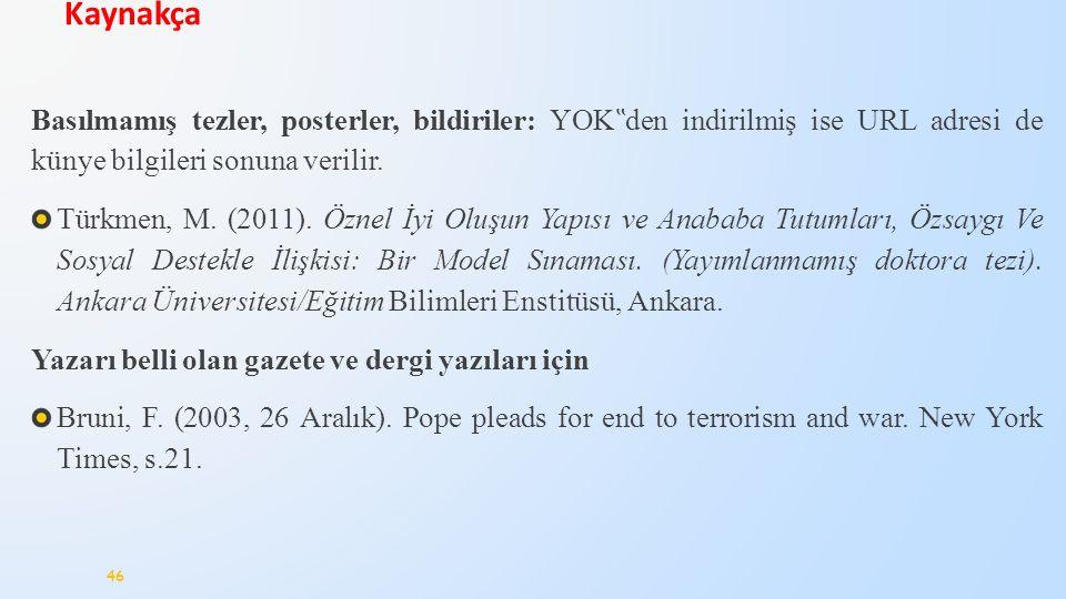"""Kaynakça Basılmamış tezler, posterler, bildiriler: YOK""""den indirilmiş ise URL adresi de künye bilgileri sonuna verilir."""