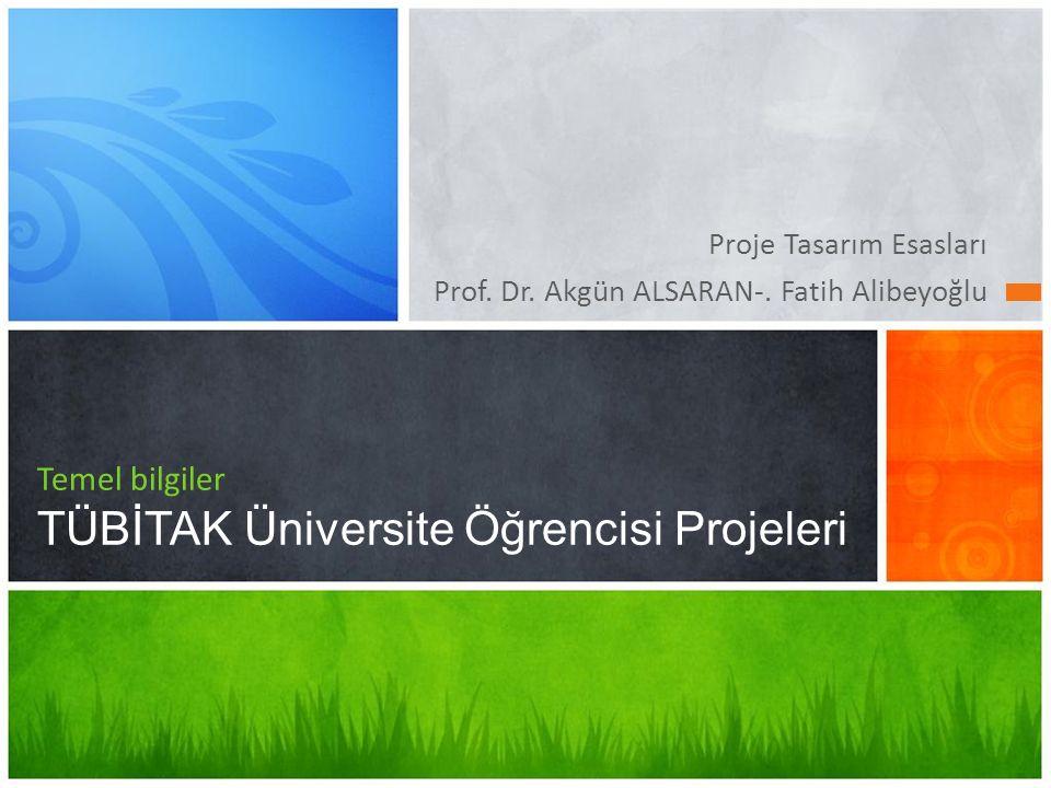 Temel bilgiler TÜBİTAK Üniversite Öğrencisi Projeleri