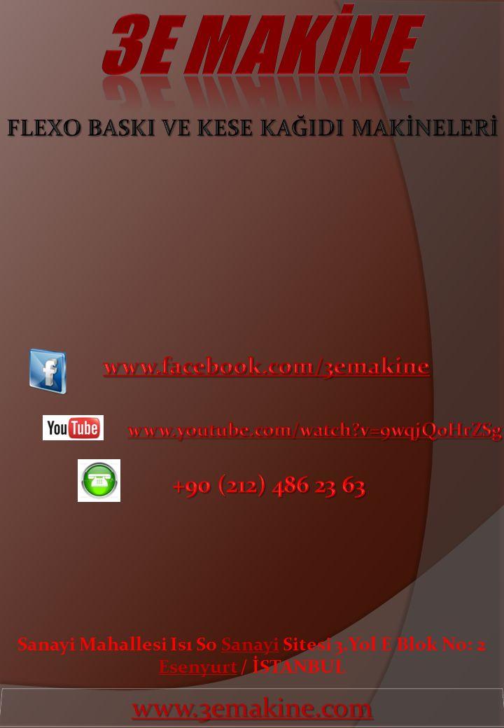 3E MAKİNE www.3emakine.com FLEXO BASKI VE KESE KAĞIDI MAKİNELERİ