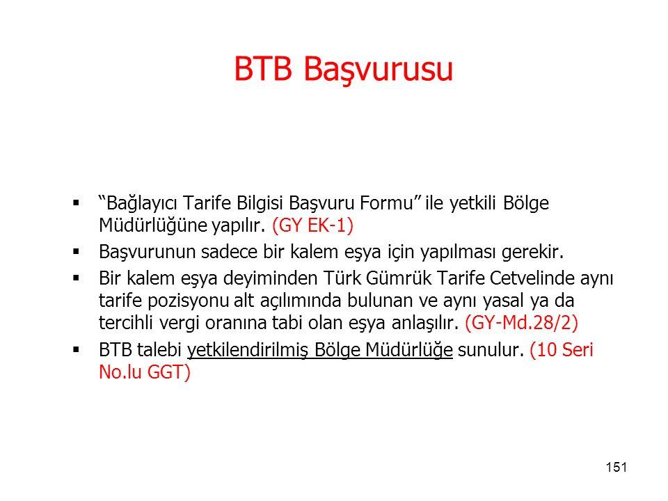 BTB Başvurusu Bağlayıcı Tarife Bilgisi Başvuru Formu ile yetkili Bölge Müdürlüğüne yapılır. (GY EK-1)