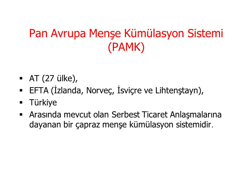Pan Avrupa Menşe Kümülasyon Sistemi (PAMK)