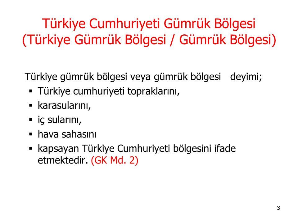 Türkiye Cumhuriyeti Gümrük Bölgesi (Türkiye Gümrük Bölgesi / Gümrük Bölgesi)