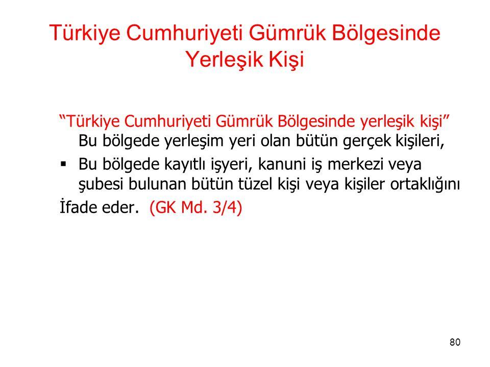 Türkiye Cumhuriyeti Gümrük Bölgesinde Yerleşik Kişi
