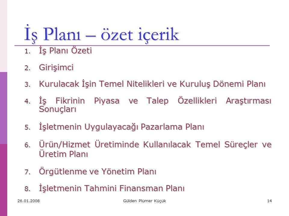 İş Planı – özet içerik İş Planı Özeti Girişimci