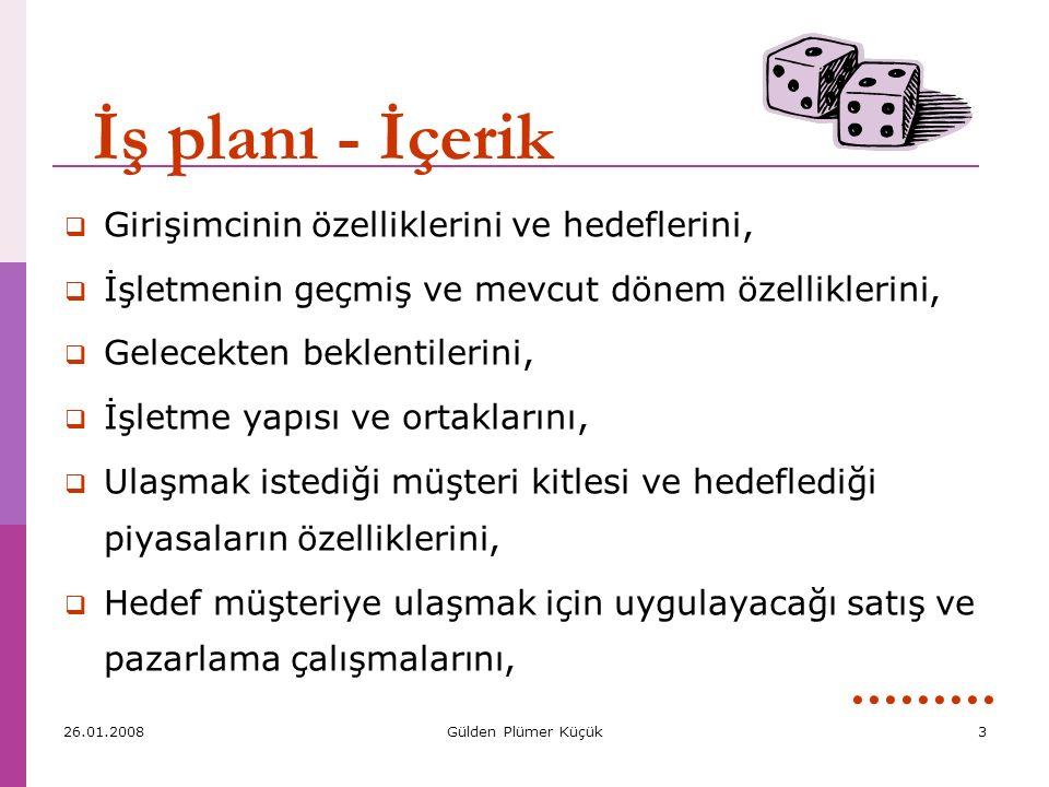 İş planı - İçerik ......... Girişimcinin özelliklerini ve hedeflerini,