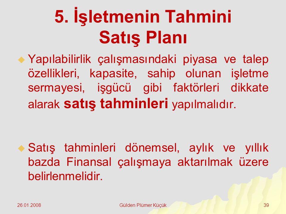 5. İşletmenin Tahmini Satış Planı