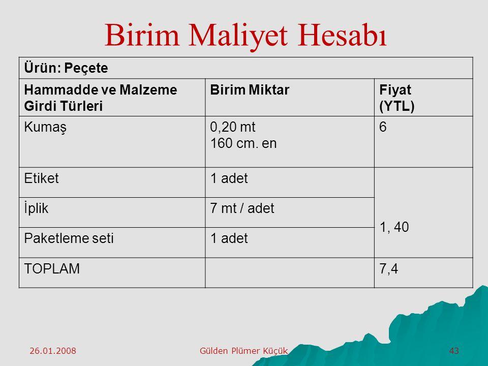 Birim Maliyet Hesabı Ürün: Peçete Hammadde ve Malzeme Girdi Türleri