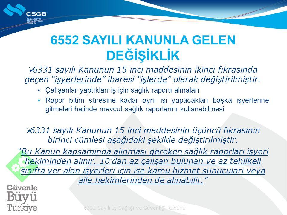 6552 SAYILI KANUNLA GELEN DEĞİŞİKLİK