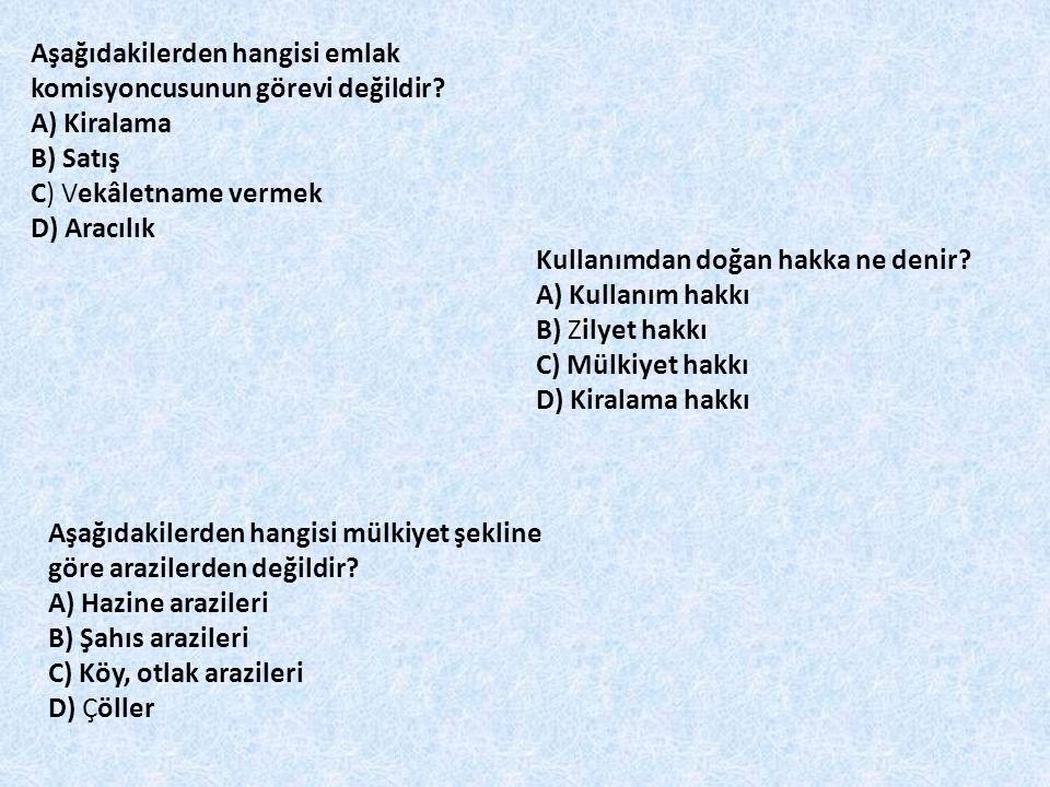 Aşağıdakilerden hangisi emlak komisyoncusunun görevi değildir