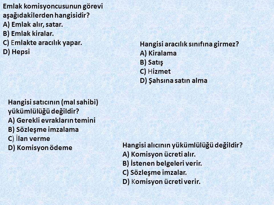 Emlak komisyoncusunun görevi aşağıdakilerden hangisidir