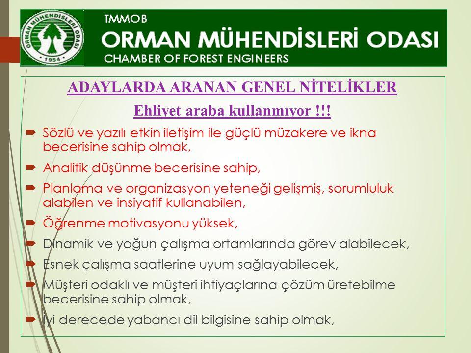 ADAYLARDA ARANAN GENEL NİTELİKLER Ehliyet araba kullanmıyor !!!