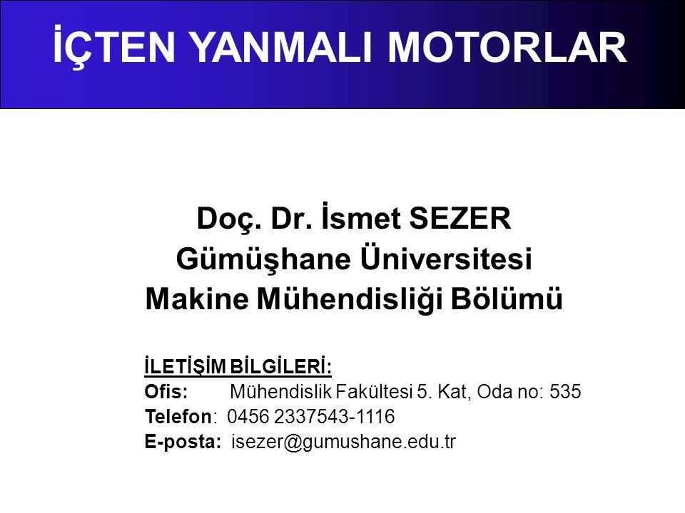 Doç. Dr. İsmet SEZER Gümüşhane Üniversitesi Makine Mühendisliği Bölümü