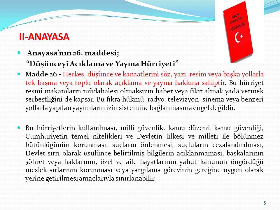II-ANAYASA Anayasa'nın 26. maddesi;