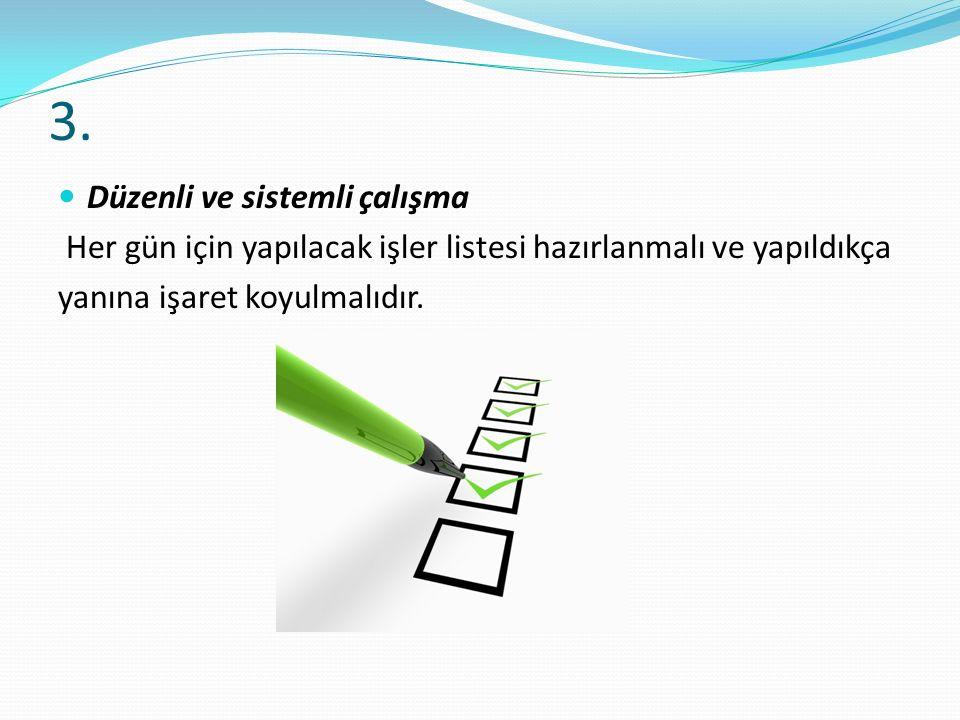 3. Düzenli ve sistemli çalışma