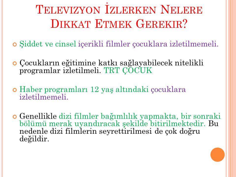 Televizyon İzlerken Nelere Dikkat Etmek Gerekir